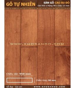 Sàn gỗ cao su đỏ 950mm